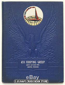 US ARMY AIR FORCES 4th FERRYING GROUP-554 th AAF BASE WW II YEARBOOK MEMPHIS TN